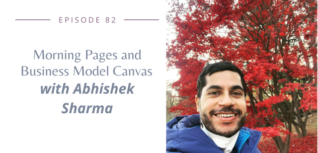 morning pages and business model canvas with Abhishek Sharma