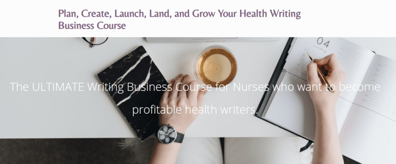 Plan, Create, Launch, Land, and Grow Your Health Writing Business Course