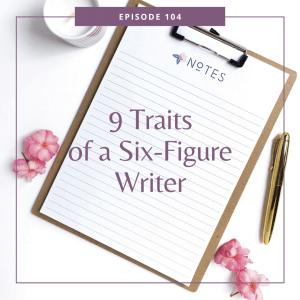 9 traits of a six-figure writer