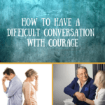 Difficult conversation with courage