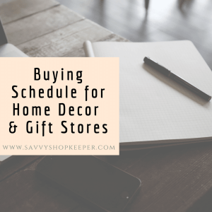 Buying Schedule for Retailers – For Home Decor & Gift Stores