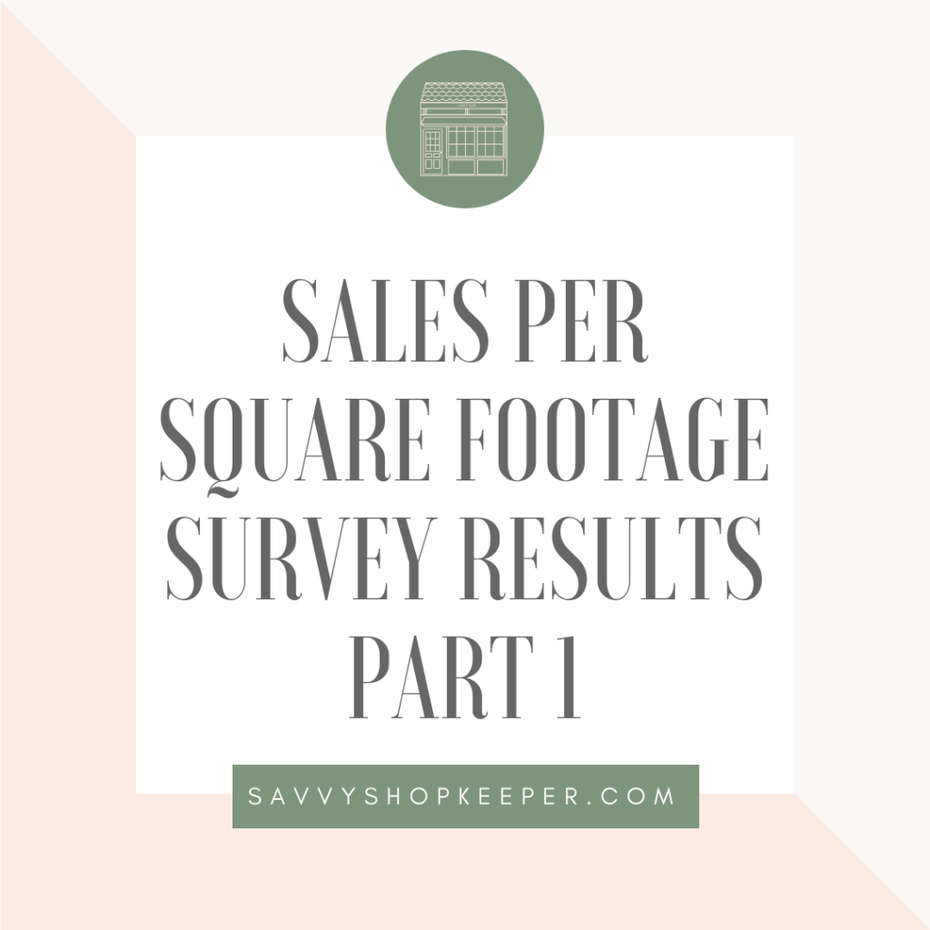Sales Per Square Footage:  Part 1 Survey Results