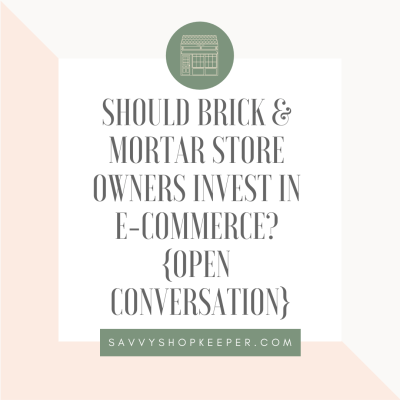 Should Brick & Mortar Store Owners Invest in E-Commerce Open Conversation