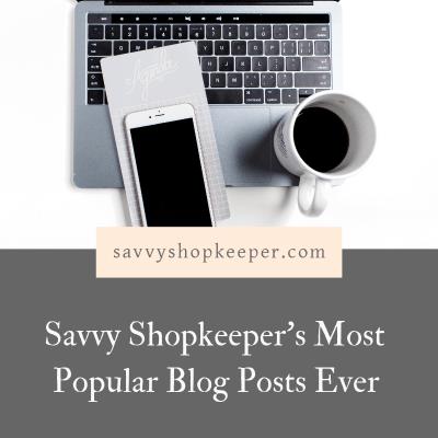 Savvy Shopkeeper's Most Popular Blog Posts Ever