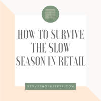 How To Survive The Slow Season in Retail