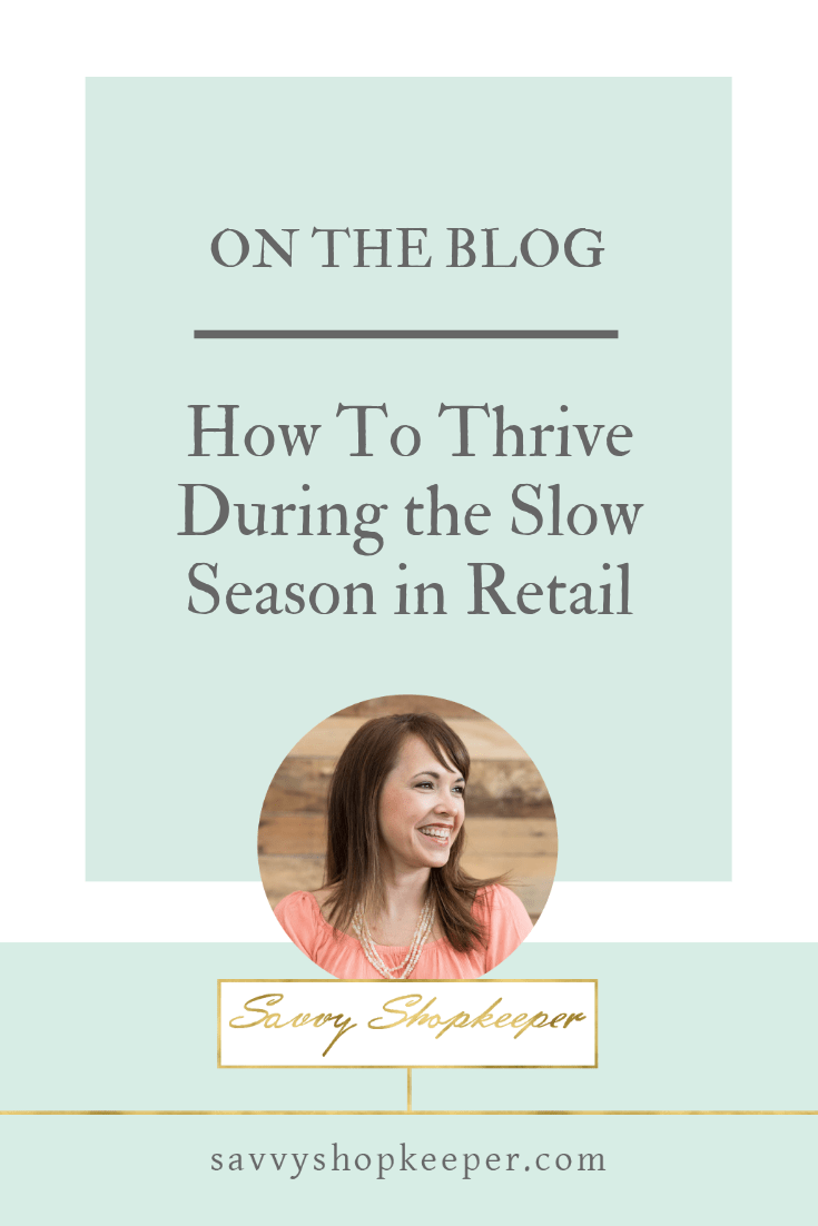 How To Thrive During the Slow Season in Retail