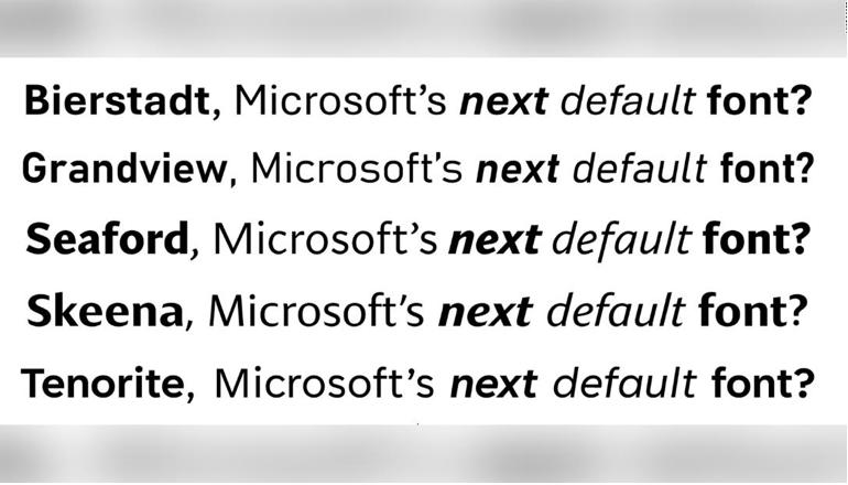 Pick Microsoft's next default font