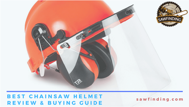 best chainsaw helmet