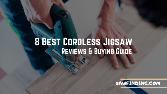 8 best cordless jigsaw reviews and buying guide