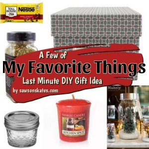 A Few of My Favorite Things - Last Minute Gift Idea