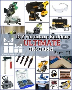 DIY Furniture Builders Ultimate Gift Guide Part II