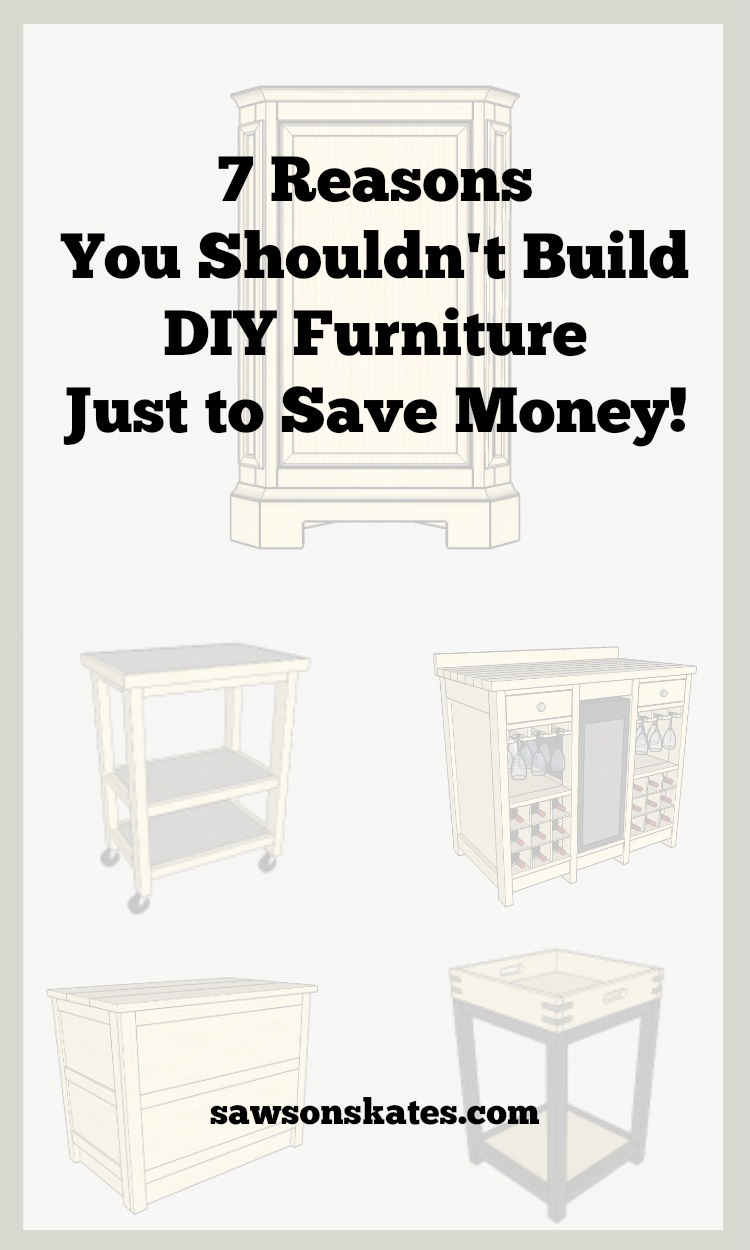 When we search for DIY furniture ideas, we often look for projects and plans that are easy and cheap to build. But there's more to DIY than saving money. Here's 7 reasons why building DIY furniture isn't always about saving money.