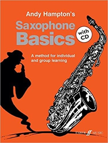 Andy Hampton's Saxophone Basics - a very useful tutor book for the beginner saxophonist