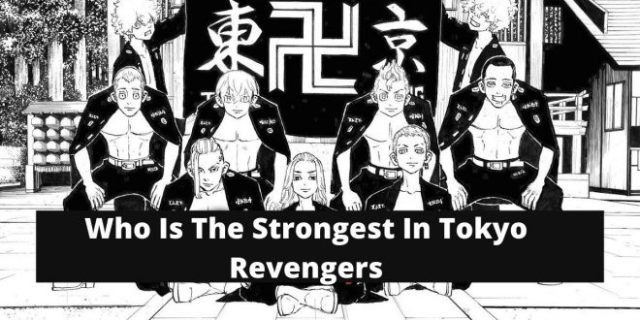 Who Is The Strongest In Tokyo Revengers: Find Out List Of Strongest Character In Tokyo Revenger - Filmywap 2021: Filmywap Bollywood, Punjabi, South, Hollywood Movies, Filmywap Latest News