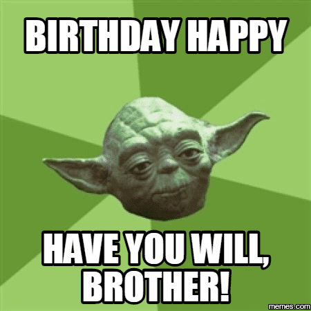 40 Best Brother Birthday Memes Inspiring Pictures Quotes Sayingimages Com