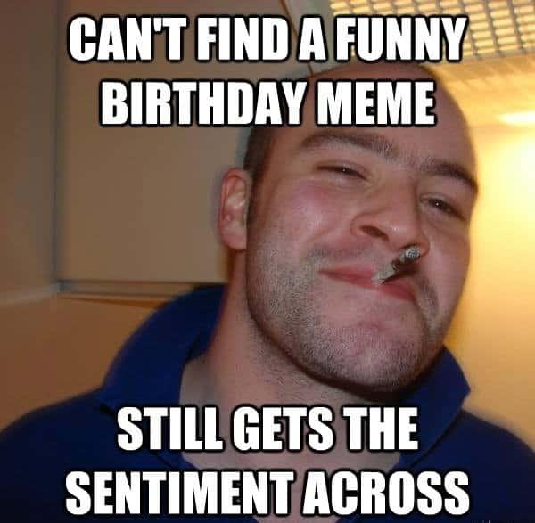 104 Outrageously Hilarious Birthday Memes Sayingimages Com