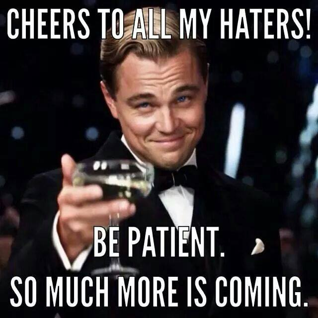 Image result for dealing with haters memes