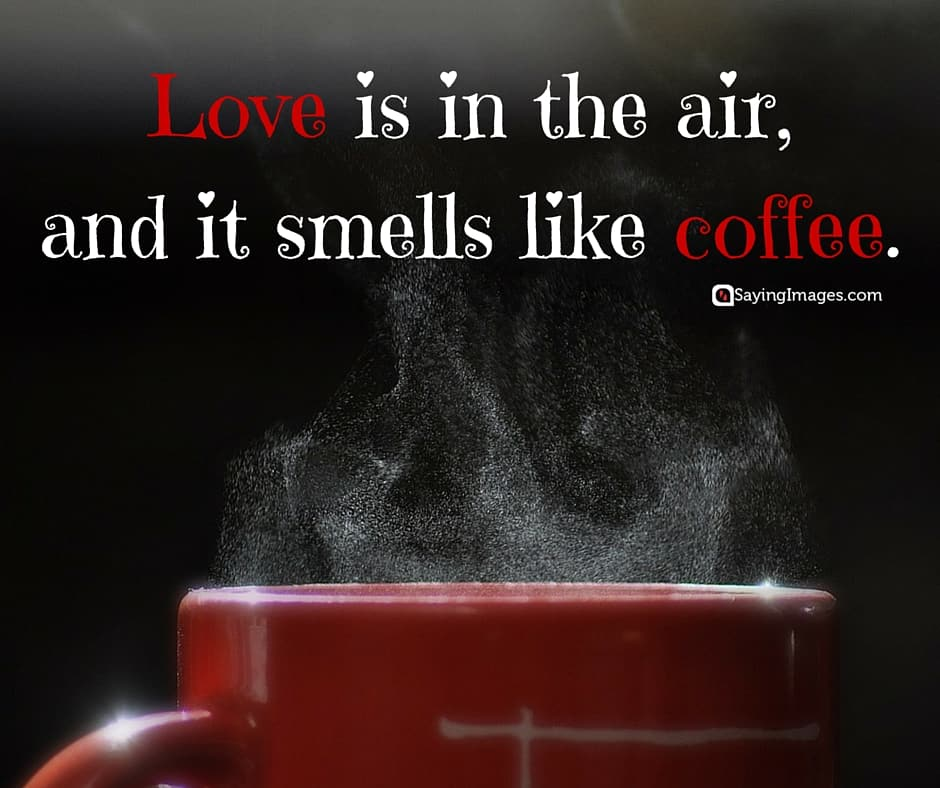 40 Funny Coffee Quotes and Sayings to Wake You Up   SayingImages com Also Read  Funny Quotes about Love