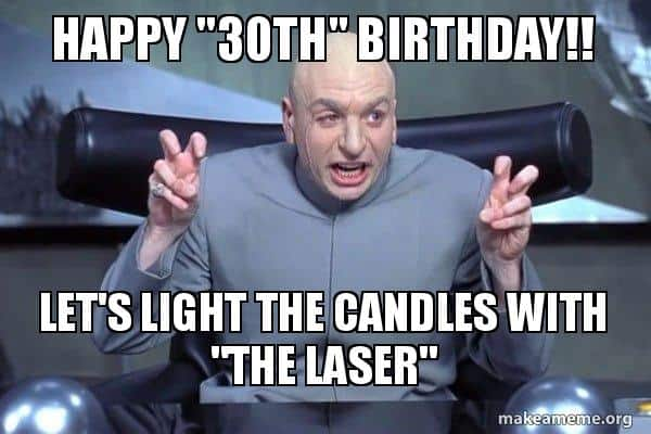 30 Awesome 30th Birthday Memes Inspiring Pictures Quotes Sayingimages Com