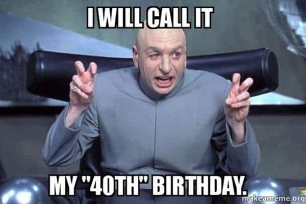happy 40th birthday dr evil meme