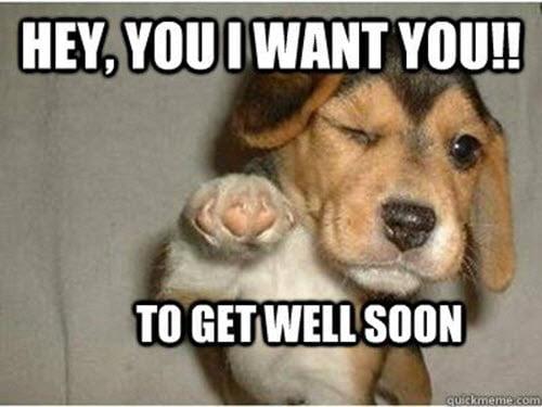 hey you get well soon meme