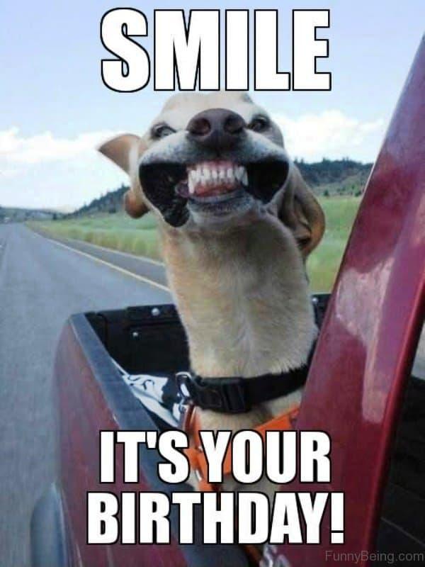 Smile Its Your Birthday Happy Funny Meme