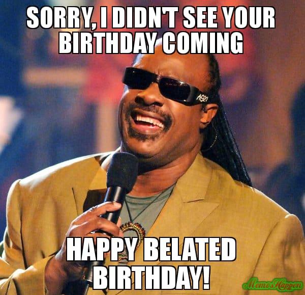 35 Best Happy Belated Birthday Memes Sayingimages Com