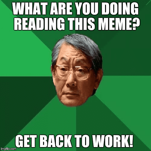 20 Get Back To Work Memes That Will Leave Your Employees Laughing