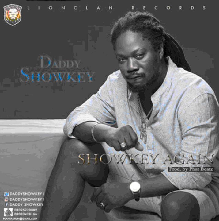 Daddy Showkey – Showkey Again (prod. Phat Beatz)