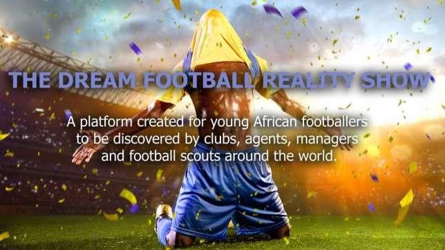 #DreamFootballShow: Registration has begun for 'The Dream Football Reality Show'