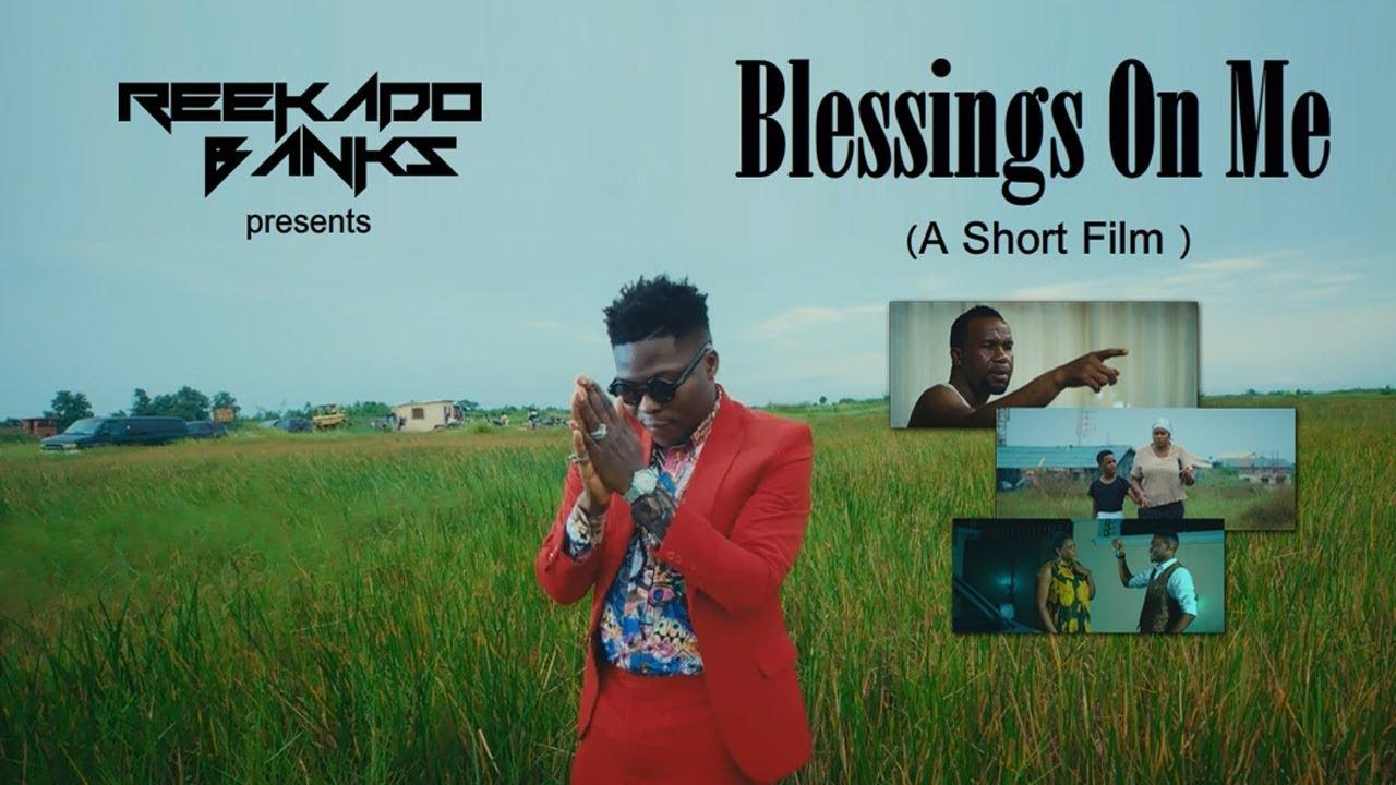 """Reekado Banks releases Short Film for single """"Blessings On Me"""""""