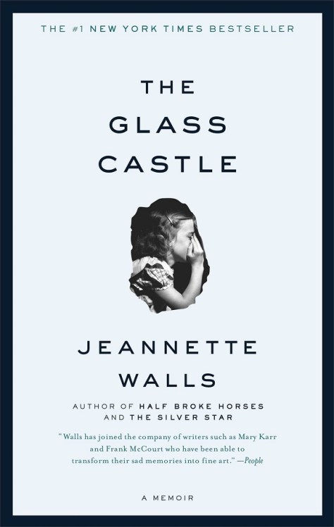 The Glass Castle, A Memoir by Jeannette Walls – A Review