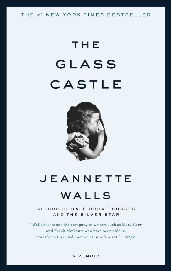 The Glass Castle, A Memoir by Jeannette Walls – A Review