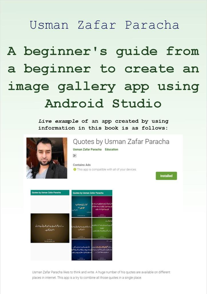 A beginner's guide from a beginner to create an image gallery app using Android Studio Kindle Edition by Usman Zafar Paracha (Author)