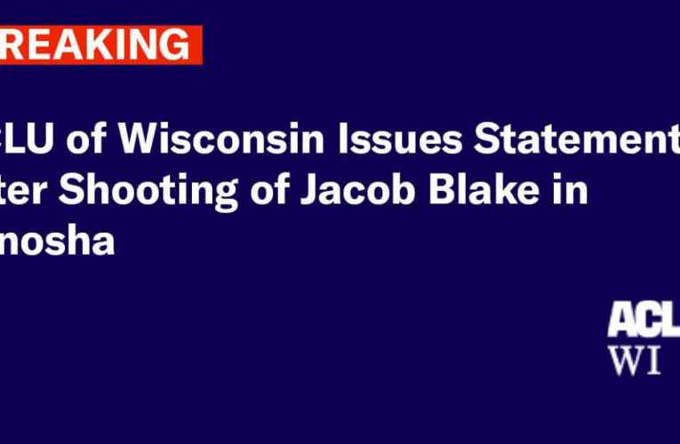 ACLU Statement on Police Shooting of Jacob Blake
