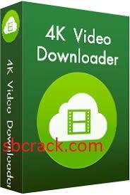 4K Video Downloader 4.11.1 Crack