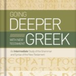 Going deeper with New Testament Greek (a book review)