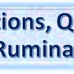 Random Observations, Questions, and Ruminations