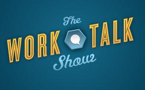 Work Talk Show Podcast