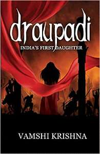 Draupadi - India's First Daughter PDF Download