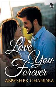 Love You Forever by Abbyshek Chandra PDF Download