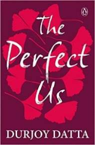The Perfect Us PDF Download by Durjoy Datta