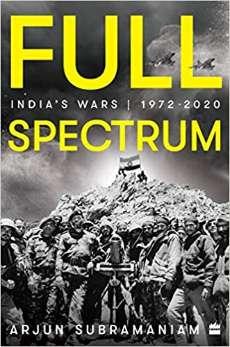 Full Spectrum India's Wars 1972-2020 PDF