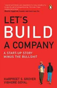 Let's Build a Company A Start-up Story Minus the Bullshit PDF