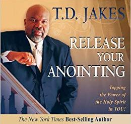 Release Your Anointing Tapping the Power of the Holy Spirit in You T D Jakes epub