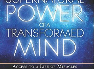 Download The Supernatural Power of a Transformed Mind: Access to a Life of Miracles by Bill Johnson