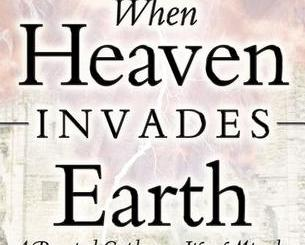 Download When Heaven Invades Earth by Bill Johnson