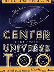 Download Center of the Universe Too by Bill Johnson