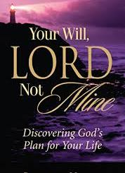 Download Your Will, Lord Not Mine by Benny Hinn