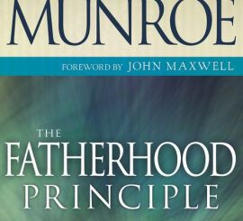 Download Fatherhood Principle, The: God's Design and Destiny for Every Man By Myles Munroe
